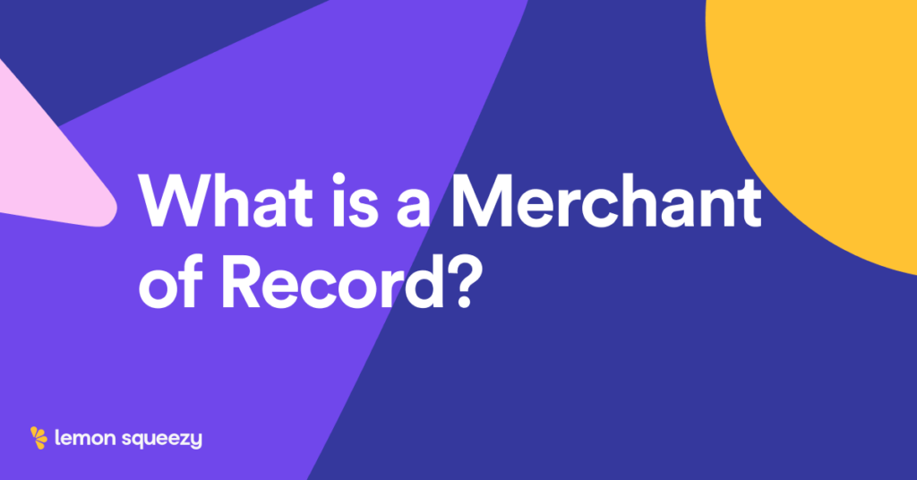 What is a Merchant of Record?